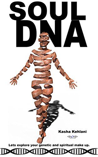 Soul DNA: Let's explore your genetic and spiritual make up. (Body,Mind & Soul) (English Edition)