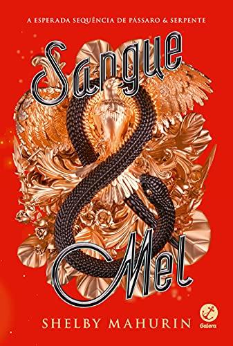 Sangue & mel (Vol. 2 Pássaro & serpente)