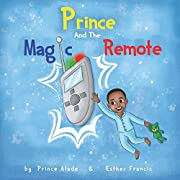 Prince And The Magic Remote: A fun children's book for kids that want what they want!