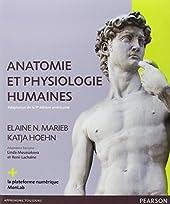 ANATOMIE ET PHYSIOLOGIE HUMAINES 9E EDITION d'Elaine MARIEB