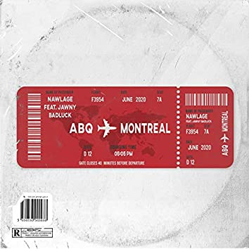 ABQ to Montreal (feat. Jawny Badluck)