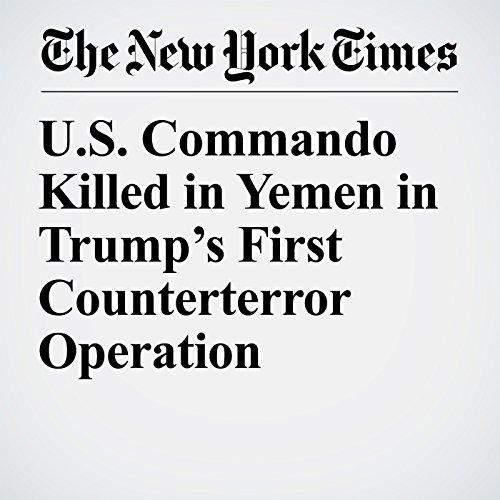 U.S. Commando Killed in Yemen in Trump's First Counterterror Operation copertina