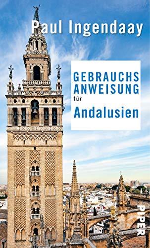 Gebrauchsanweisung für Andalusien: 3. aktualisierte Auflage 2018