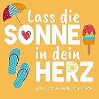 DCD Lass die Sonne in dein Herz: Gute Laune-Lieder fuer Kinder