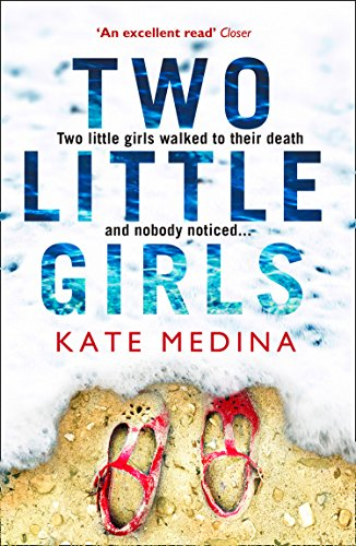 Two Little Girls: The gripping new psychological thriller you need to read in summer 2018 (Jessie Flynn Crime Thriller Series) by [Kate Medina]