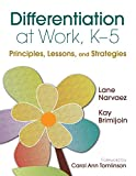 Differentiation at Work, K-5: Principles, Lessons, and Strategies
