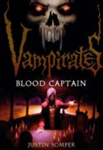 Blood Captain (Turtleback School & Library Binding Edition) (Vampirates (Numbered Prebound)) 1st (first) edition by Somper, Justin published by Turtleback (2009) [Library Binding]