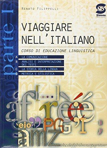 Viaggiare nell'italiano. Corso di educazione linguistica