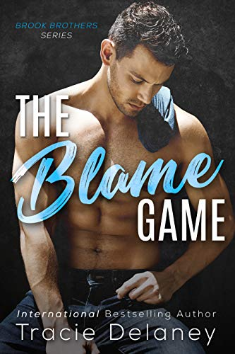 The Blame Game (A Brook Brothers Novel Book 1) by [Tracie Delaney]