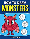 How To Draw Monsters: An Easy Step-by-Step Guide for Kids