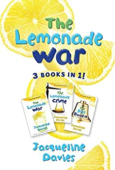 The Lemonade War Three Books in One: The Lemonade War, The Lemonade Crime, The Bell Bandit (The Lemonade War Series) by [Jacqueline Davies]