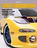 Street TurbochargingHP1488: Design, Fabrication, Installation, and Tuning of High-Performance Street Turbocharger Systems
