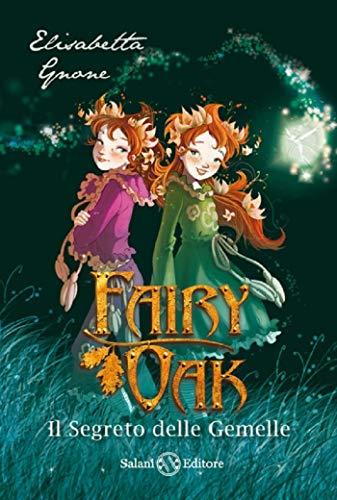 Il segreto delle gemelle. Fairy Oak: 1
