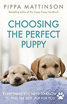 Choosing the Perfect Puppy by [Pippa Mattinson]