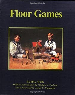 Floor Games by H.G. Wells, James F. Dunnigan (March 4, 2006) Paperback