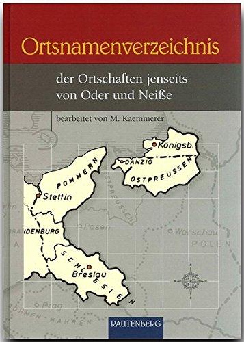 Ortsnamenverzeichnis der Ortschaften jenseits von Oder und Neisse (Rautenberg - Kartografie /Städte-Atlanten)