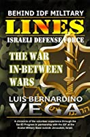 Behind IDF Military Lines: The War In-Between Wars