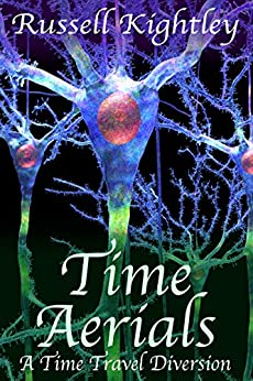 [Russell Kightley]のTime Aerials: A Time Travel Diversion (English Edition)