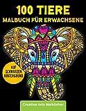 Malbuch für Erwachsene: Über 100 Tiere auf schwarzem Hintergrund für besonders schöne Motive! Stressabbauende Mandalas zum Ausmalen und Entspannen - Hochwertiges Ausmalbuch, einseitig bedruckt