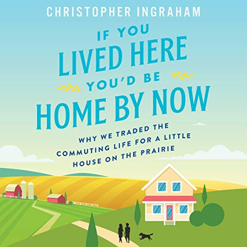 If You Lived Here You'd Be Home By Now audiobook cover art