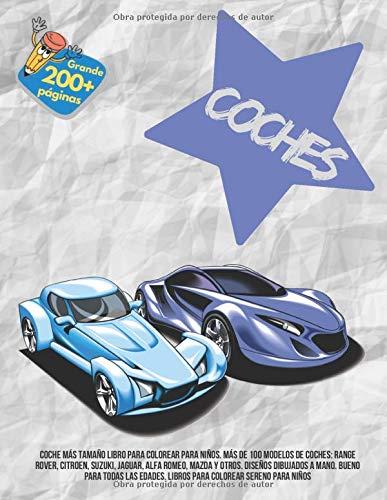 Coche Más tamaño libro para colorear para niños. Más de 100 modelos de coches: Range Rover, Citroen, Suzuki, Jaguar, Alfa Romeo, Mazda y otros. ... Libros para colorear sereno para niños