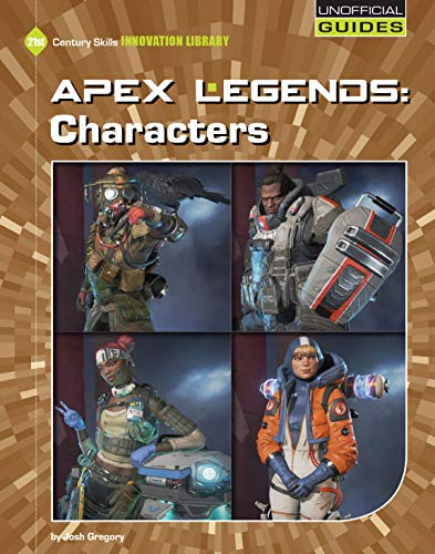 Apex Legends: Characters (21st Century Skills Innovation Library: Unofficial Guides) (English Edition)