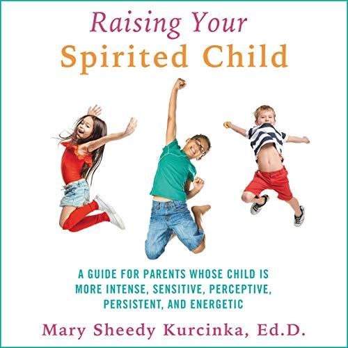 Raising Your Spirited Child Audiobook By Mary Sheedy Kurcinka cover art