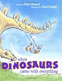 When Dinosaurs Came with Everything (Junior Library Guild Selection) junior books Apr, 2021