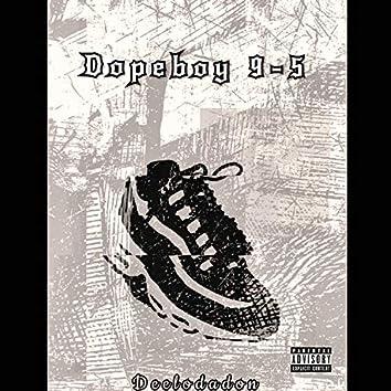 Dopeboy 9-5