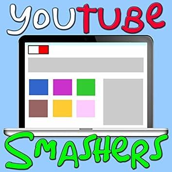 Youtube Smashers