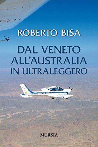 Dal Veneto all'Australia in ultraleggero