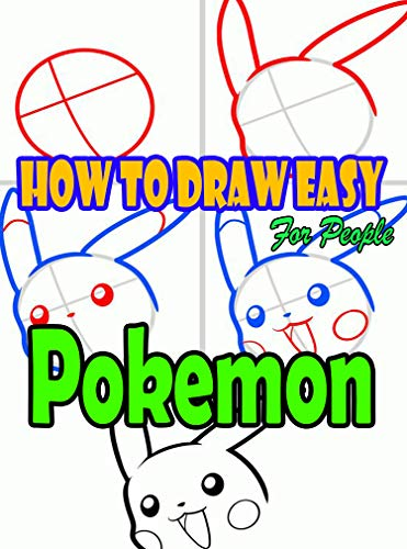 Guide to Drawing Pokemon for Kids: The Step by Step Drawing Book for Kids and All People (English Edition)