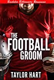 The Football Groom: Sweet, Christian Romance (Jackson Hole Bachelor Billionaire Romances Book 1)