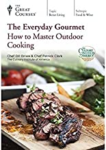 The Everyday Gourmet: How to Master Outdoor Cooking