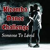 Kizomba Dance Challenge Someone to Loved