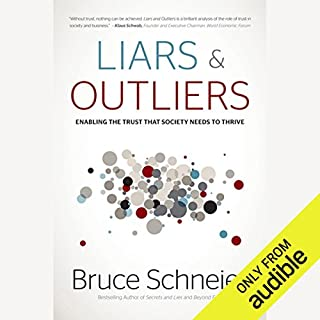 Liars and Outliers: Enabling the Trust that Society Needs to Thrive cover art