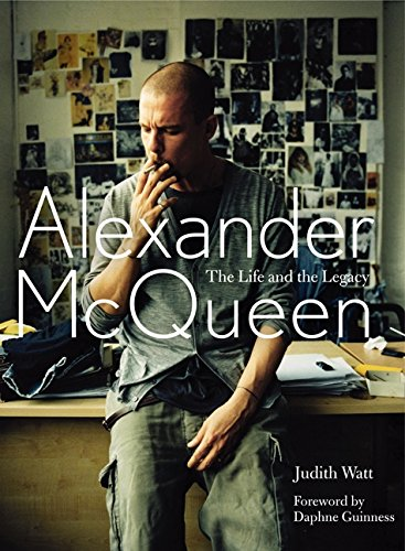 Alexander Mc Queen : the Life and the Legacy