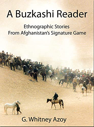 A Buzkashi Reader: Ethnographic Stories From Afghanistan's Signature Game (English Edition)