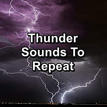 Thunder Sounds To Repeat