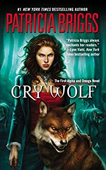 Cry Wolf (Alpha & Omega Book 1) by [Patricia Briggs]