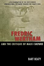 Fredric Wertham and the Critique of Mass Culture (English Edition)