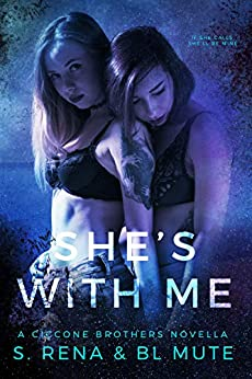 She's With Me: A Dark Mafia FF Romance by [S.  Rena, BL Mute, Sade Rena]