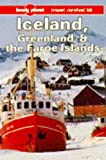 Lonely Planet Iceland Greenland and the Faroe Islands: A Travel Survival Kit