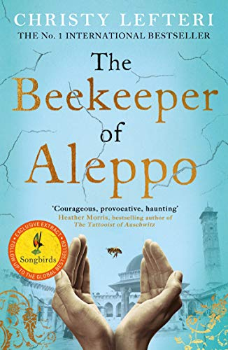 The Beekeeper of Aleppo: The Sunday Times Bestseller and Richard & Judy Book Club Pick by [Christy Lefteri]