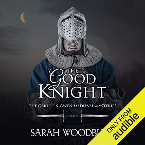 The Good Knight Audiobook By Sarah Woodbury cover art