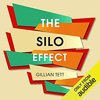 The Silo Effect     Why putting everything in its place isn't such a bright idea              By:                                                                                                                                 Gillian Tett                               Narrated by:                                                                                                                                 Eilidh L. Beaton                      Length: 9 hrs and 59 mins     3 ratings     Overall 4.3
