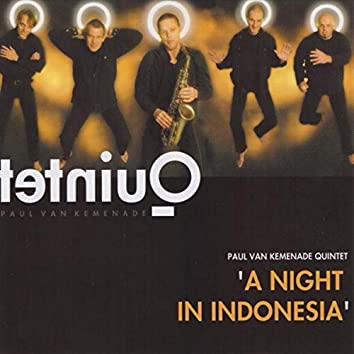 Paul Van Kemenade Quintet: A Night in Indonesia