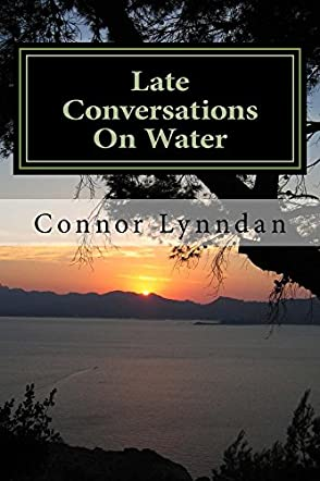 Late Conversations On Water