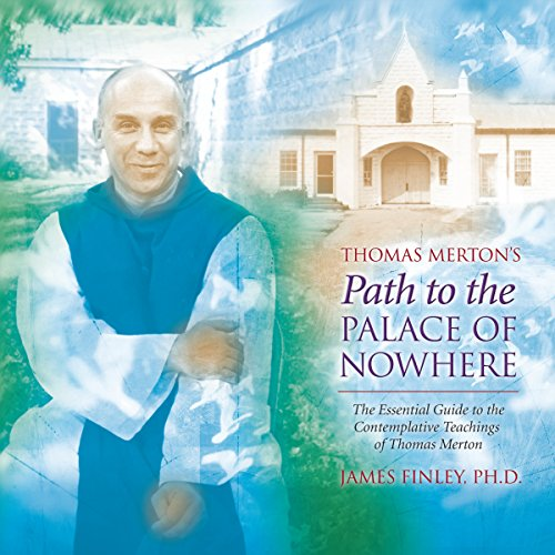 Thomas Merton's Path to the Palace of Nowhere audiobook cover art