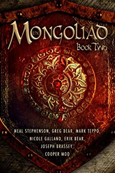 The Mongoliad (The Mongoliad Cycle Book 2) by [Neal Stephenson, Erik Bear, Greg Bear, Joseph Brassey, Nicole Galland, Cooper Moo, Mark Teppo, Mike Grell]